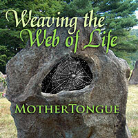 Weaving the Web of Life by MotherTongue